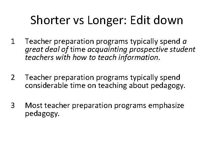 Shorter vs Longer: Edit down 1 Teacher preparation programs typically spend a great deal