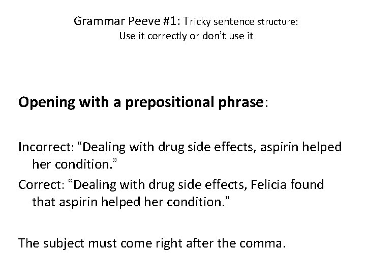 Grammar Peeve #1: Tricky sentence structure: Use it correctly or don't use it Opening