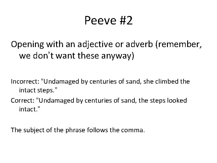 Peeve #2 Opening with an adjective or adverb (remember, we don't want these anyway)