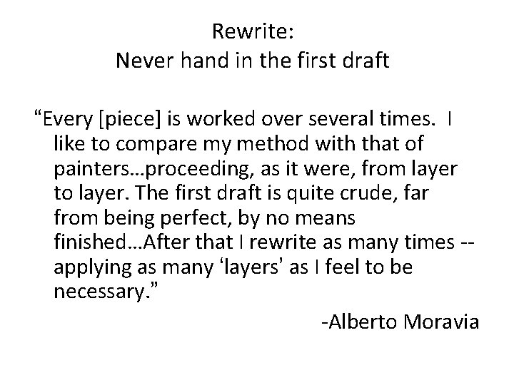 """Rewrite: Never hand in the first draft """"Every [piece] is worked over several times."""