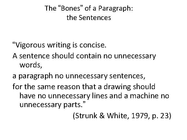 "The ""Bones"" of a Paragraph: the Sentences ""Vigorous writing is concise. A sentence should"