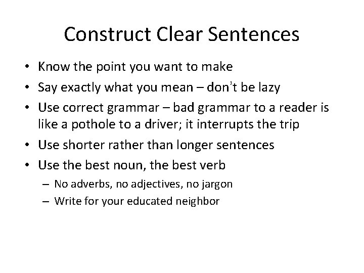 Construct Clear Sentences • Know the point you want to make • Say exactly