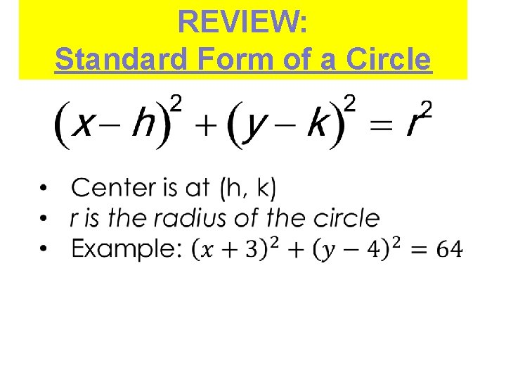 standard form of a circle REVIEW Standard Form of a Circle REVIEW General