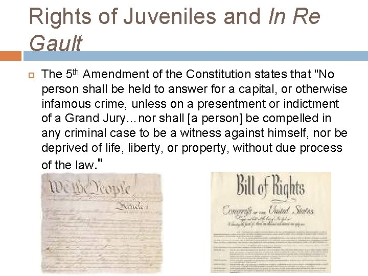 Rights of Juveniles and In Re Gault The 5 th Amendment of the Constitution