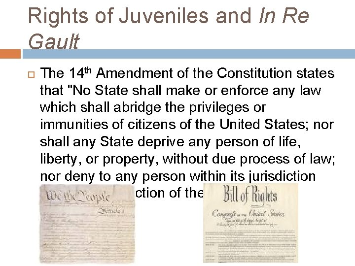 Rights of Juveniles and In Re Gault The 14 th Amendment of the Constitution