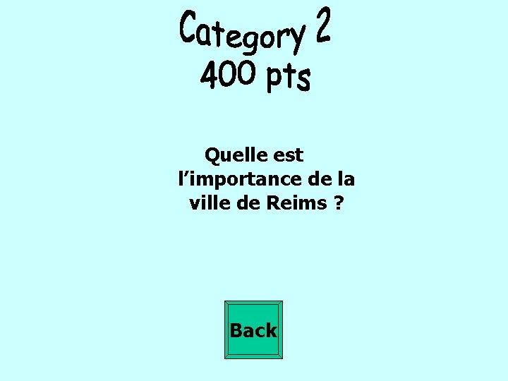 Quelle est l'importance de la ville de Reims ? Back
