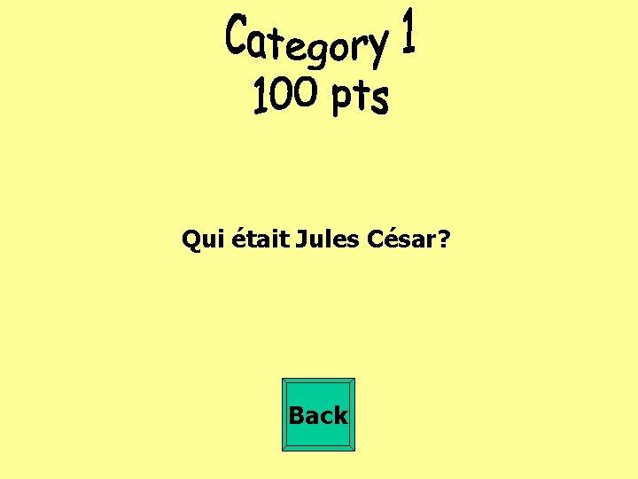 Qui était Jules César? Back