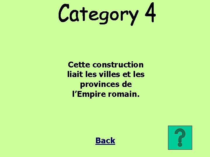 Cette construction liait les villes et les provinces de l'Empire romain. Back