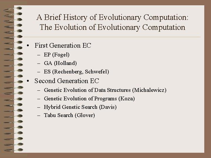 A Brief History of Evolutionary Computation: The Evolution of Evolutionary Computation • First Generation