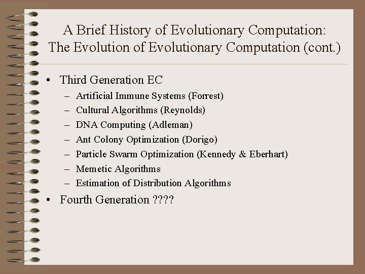A Brief History of Evolutionary Computation: The Evolution of Evolutionary Computation (cont. ) •