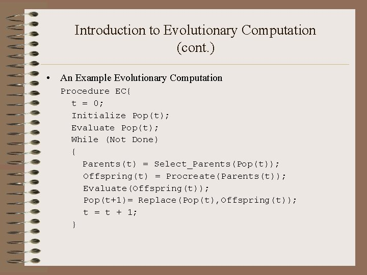 Introduction to Evolutionary Computation (cont. ) • An Example Evolutionary Computation Procedure EC{ t