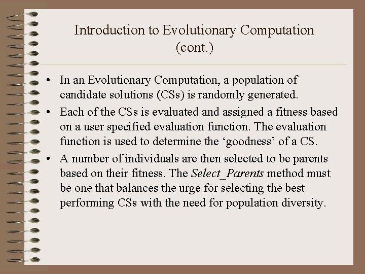 Introduction to Evolutionary Computation (cont. ) • In an Evolutionary Computation, a population of