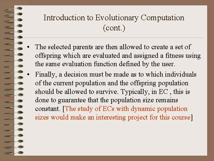 Introduction to Evolutionary Computation (cont. ) • The selected parents are then allowed to