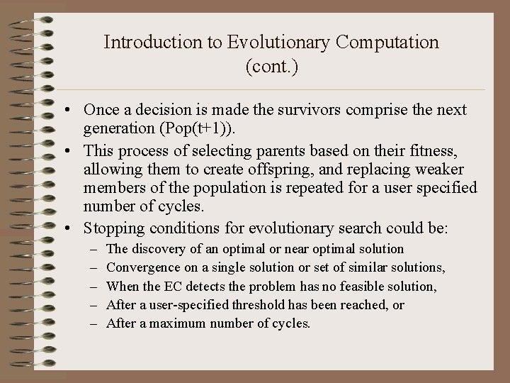 Introduction to Evolutionary Computation (cont. ) • Once a decision is made the survivors