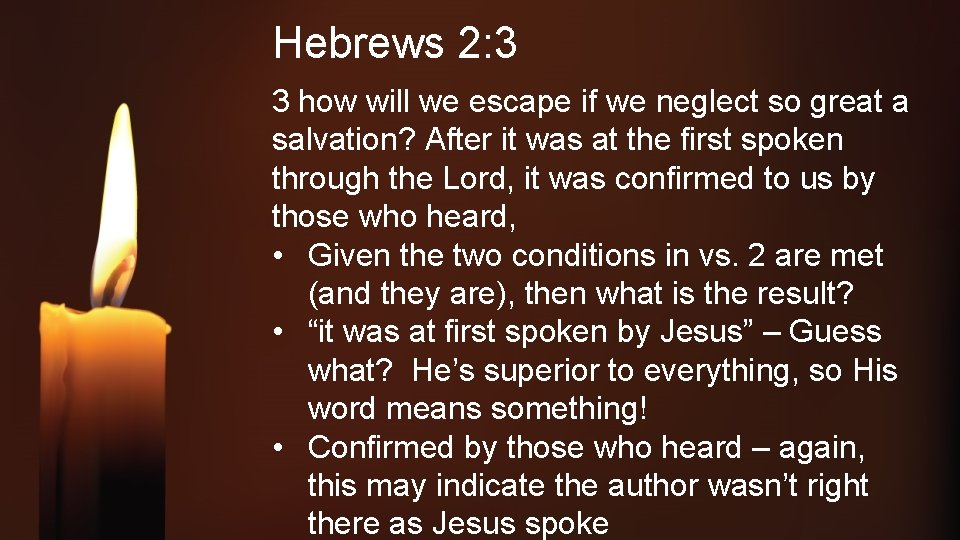 Hebrews 2: 3 3 how will we escape if we neglect so great a