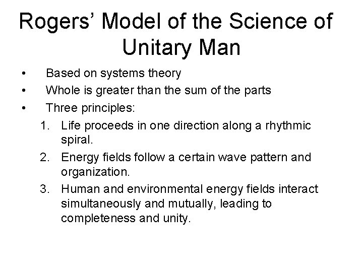 Rogers' Model of the Science of Unitary Man • • • Based on systems