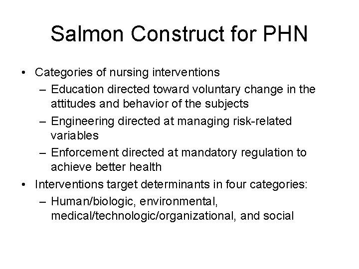 Salmon Construct for PHN • Categories of nursing interventions – Education directed toward voluntary