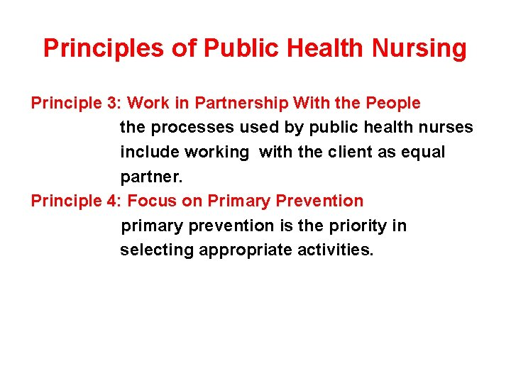 Principles of Public Health Nursing Principle 3: Work in Partnership With the People the