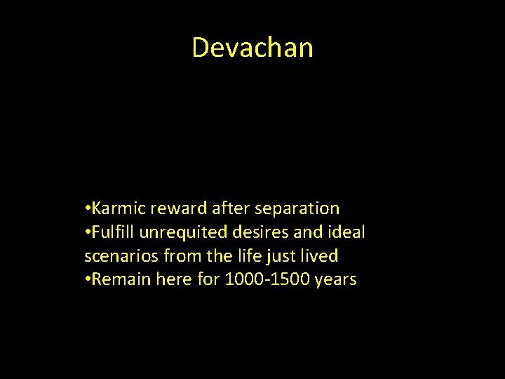 Devachan • Karmic reward after separation • Fulfill unrequited desires and ideal scenarios from
