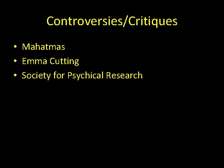 Controversies/Critiques • Mahatmas • Emma Cutting • Society for Psychical Research
