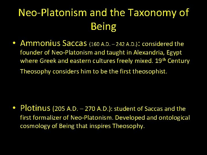 Neo-Platonism and the Taxonomy of Being • Ammonius Saccas (160 A. D. – 242