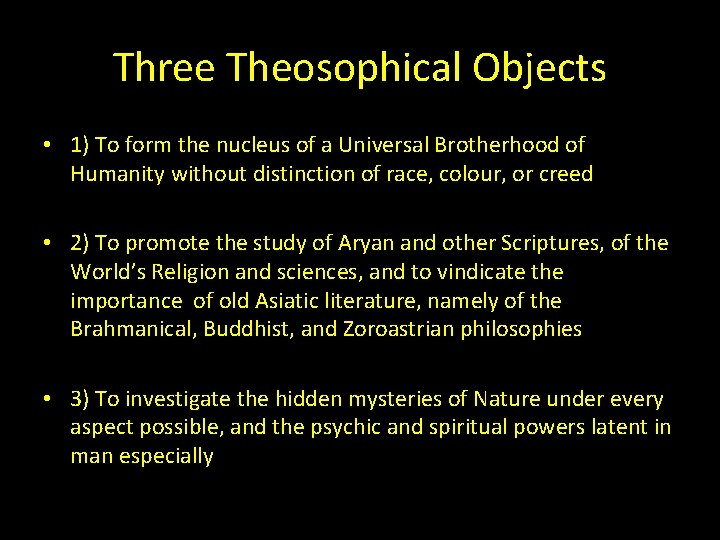 Three Theosophical Objects • 1) To form the nucleus of a Universal Brotherhood of