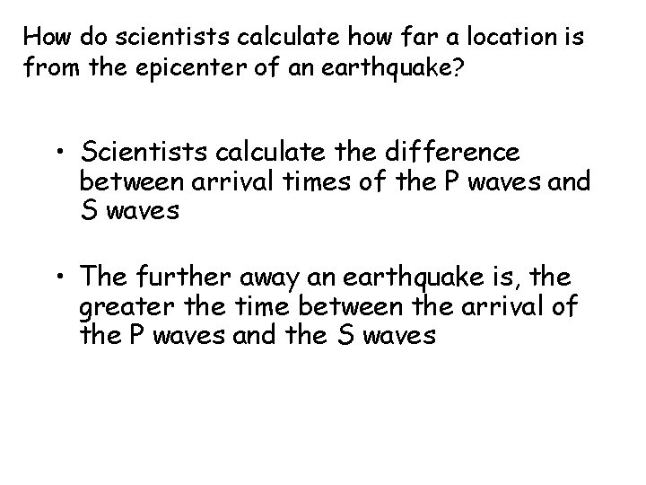 How do scientists calculate how far a location is from the epicenter of an