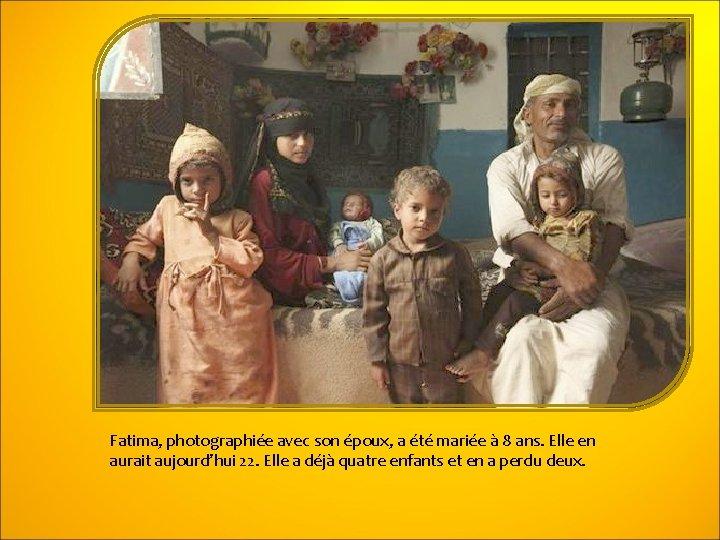Fatima, photographiée avec son époux, a été mariée à 8 ans. Elle en aurait