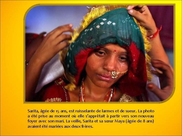 Sarita, âgée de 15 ans, est ruisselante de larmes et de sueur. La photo