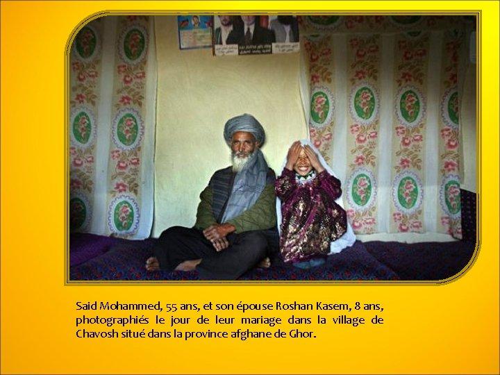 Said Mohammed, 55 ans, et son épouse Roshan Kasem, 8 ans, photographiés le jour