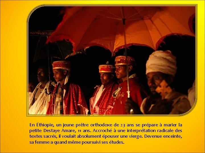 En Éthiopie, un jeune prêtre orthodoxe de 23 ans se prépare à marier la