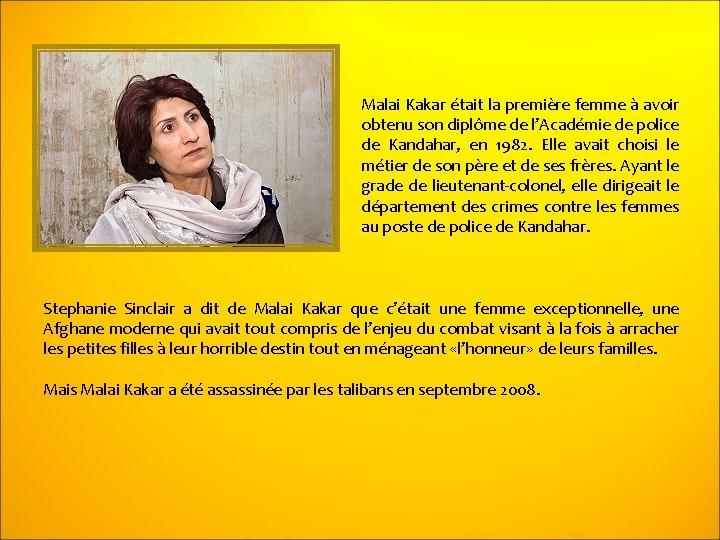 Malai Kakar était la première femme à avoir obtenu son diplôme de l'Académie de