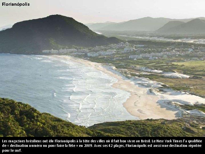 Florianópolis Les magazines brésiliens ont élu Florianópolis à la tête des villes où il