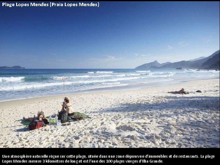Plage Lopes Mendes (Praia Lopes Mendes) Une atmosphère naturelle règne sur cette plage, située