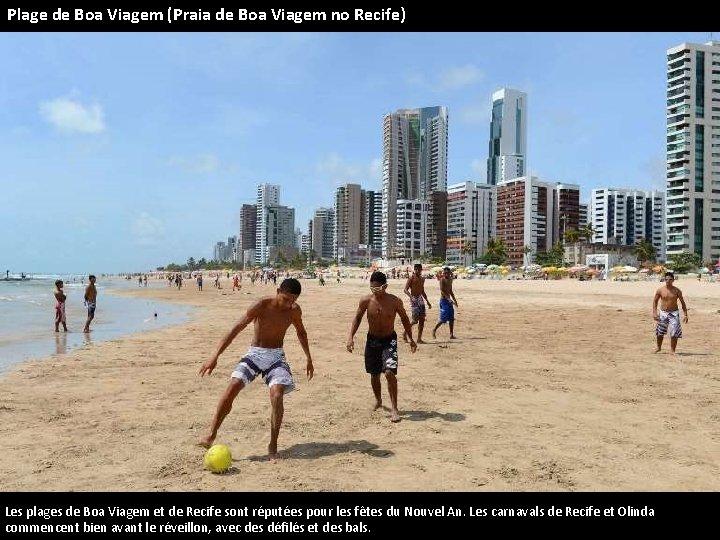 Plage de Boa Viagem (Praia de Boa Viagem no Recife) Les plages de Boa
