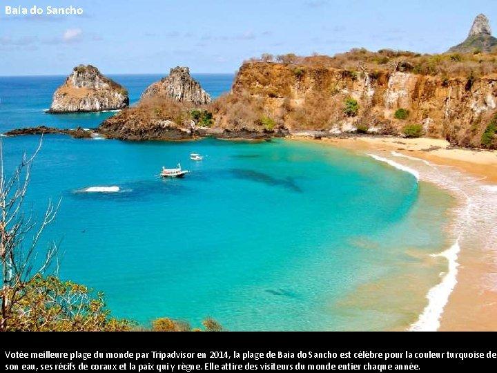 Baía do Sancho Votée meilleure plage du monde par Tripadvisor en 2014, la plage