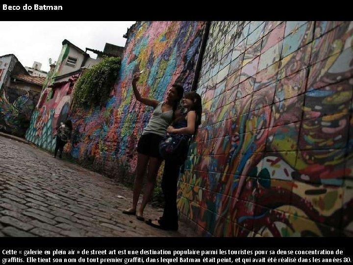 Beco do Batman Cette « galerie en plein air » de street art est