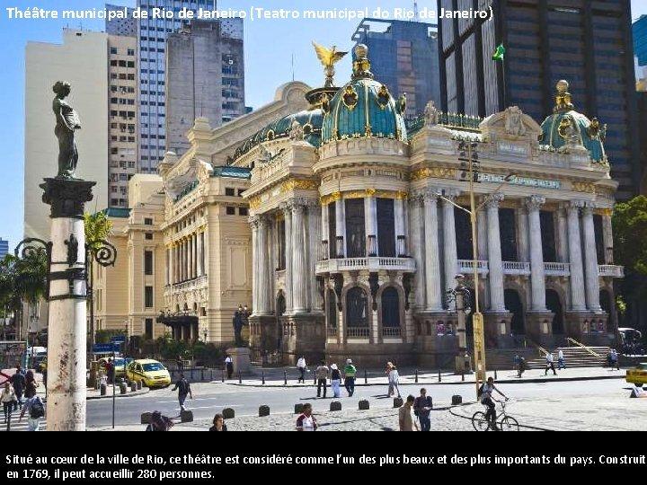 Théâtre municipal de Rio de Janeiro (Teatro municipal do Rio de Janeiro) Situé au