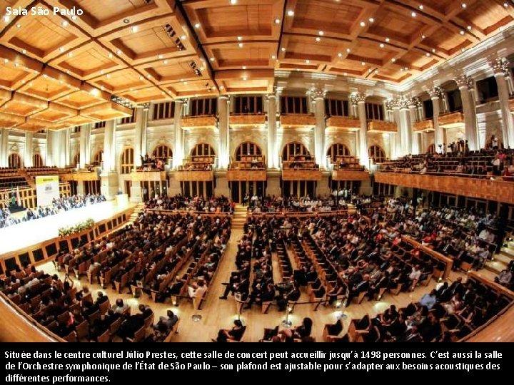 Sala São Paulo Située dans le centre culturel Júlio Prestes, cette salle de concert
