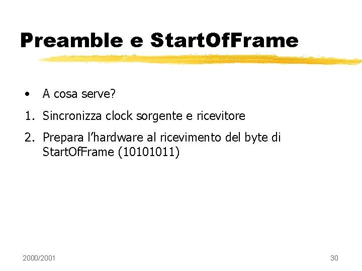 Preamble e Start. Of. Frame • A cosa serve? 1. Sincronizza clock sorgente e