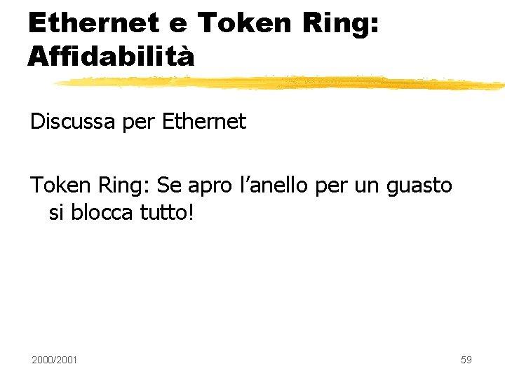 Ethernet e Token Ring: Affidabilità Discussa per Ethernet Token Ring: Se apro l'anello per