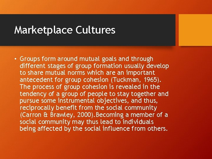 Marketplace Cultures • Groups form around mutual goals and through different stages of group