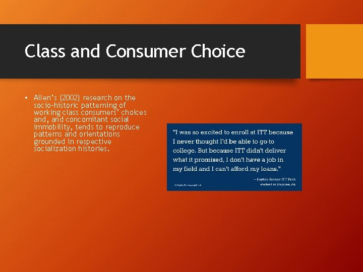 Class and Consumer Choice • Allen's (2002) research on the socio-historic patterning of working