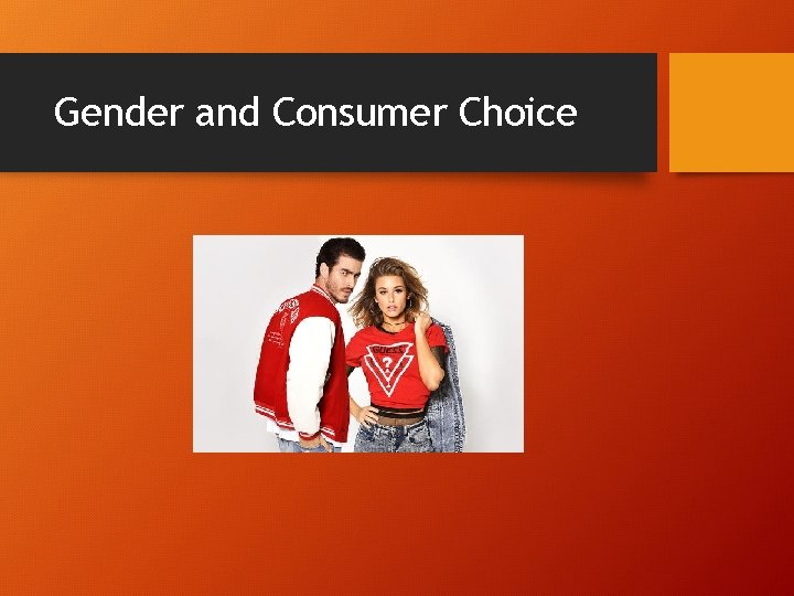 Gender and Consumer Choice