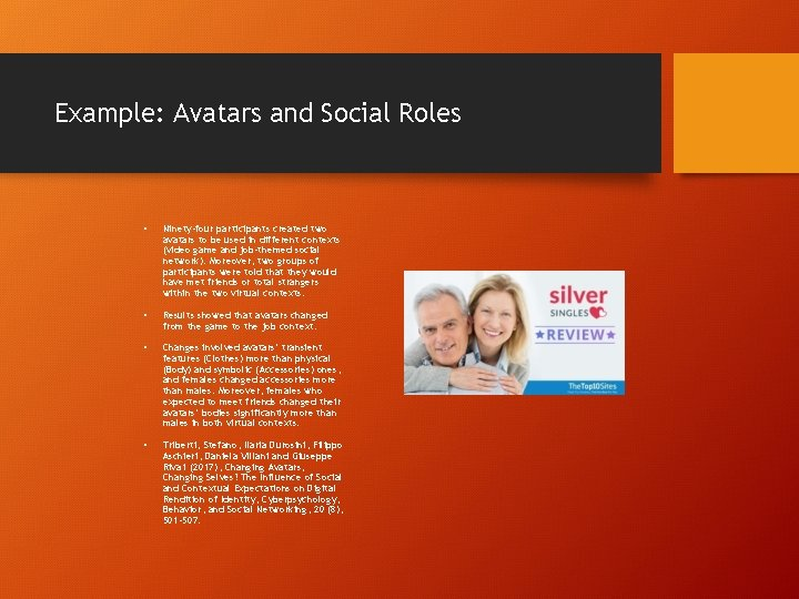 Example: Avatars and Social Roles • Ninety-four participants created two avatars to be used