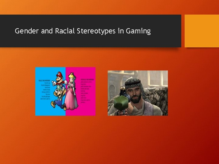 Gender and Racial Stereotypes in Gaming