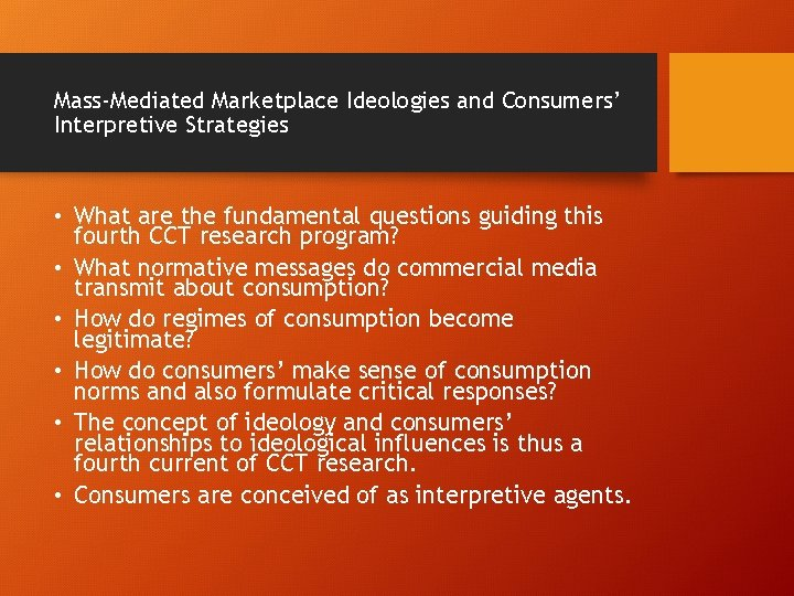 Mass-Mediated Marketplace Ideologies and Consumers' Interpretive Strategies • What are the fundamental questions guiding