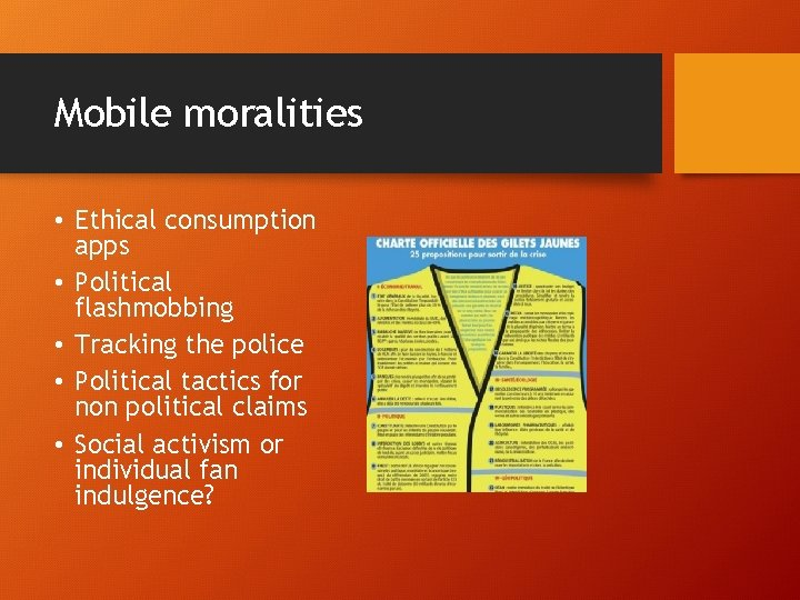 Mobile moralities • Ethical consumption apps • Political flashmobbing • Tracking the police •