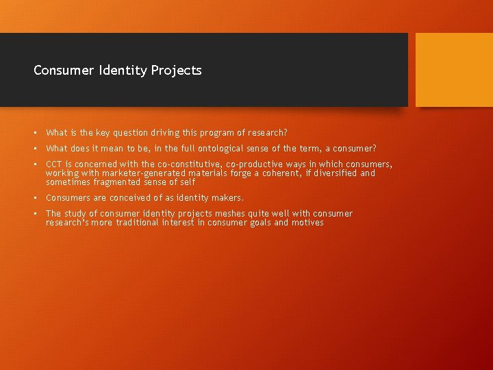 Consumer Identity Projects • What is the key question driving this program of research?