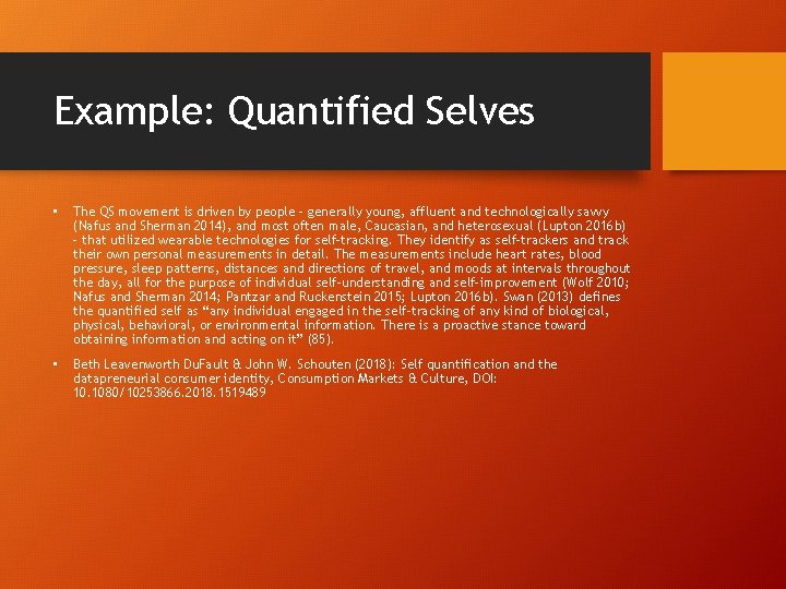Example: Quantified Selves • The QS movement is driven by people – generally young,
